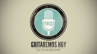 Worship Central - Let it be known (Gritaremos hoy) (cover en español by TWICE)