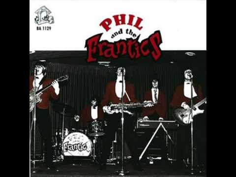 Phil & The Frantics - Say That You Will