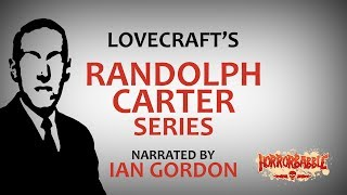 Lovecraft's RANDOLPH CARTER Series (Complete Collection)