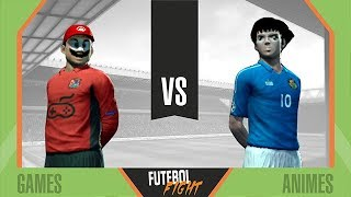 Games vs Animes - Futebol Fight