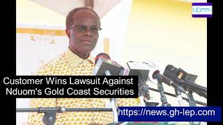 Nduom's Gold Coast Securities lost Lawsuit to Customer