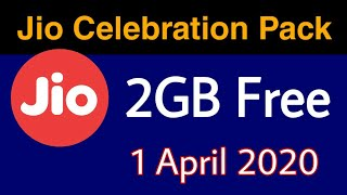Jio Celebration Pack - Free 2GB Jio Data Pack April 2020 | Jio New Offer
