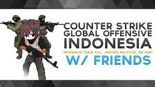 """Download CS:GO Indonesia - """"MiawAug Team Kill, Jeritan Milyhya, RIP AIM"""" w/ Friends Mp3"""