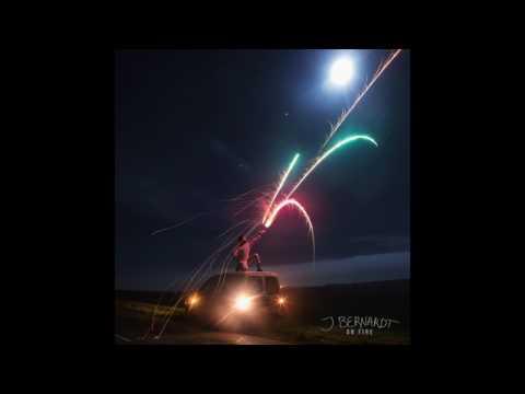J. Bernardt - On Fire (Official Audio)