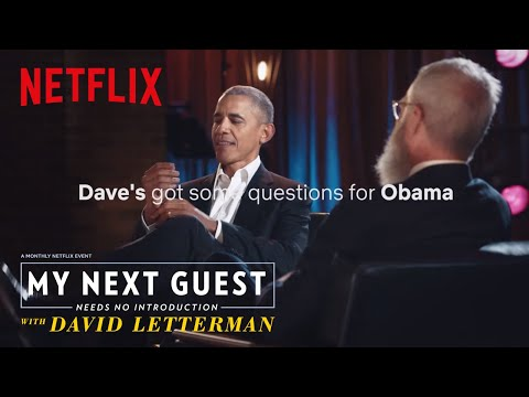 David Letterman Has Questions For President Obama  My Next Guest Needs No duction  Netflix