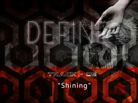 ALBUM : DEFINE - TRACK 3 SHINING- electronic indie music, remix, full album
