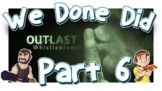 We Done Did: Outlast WB Part 6: Return Of Fatman