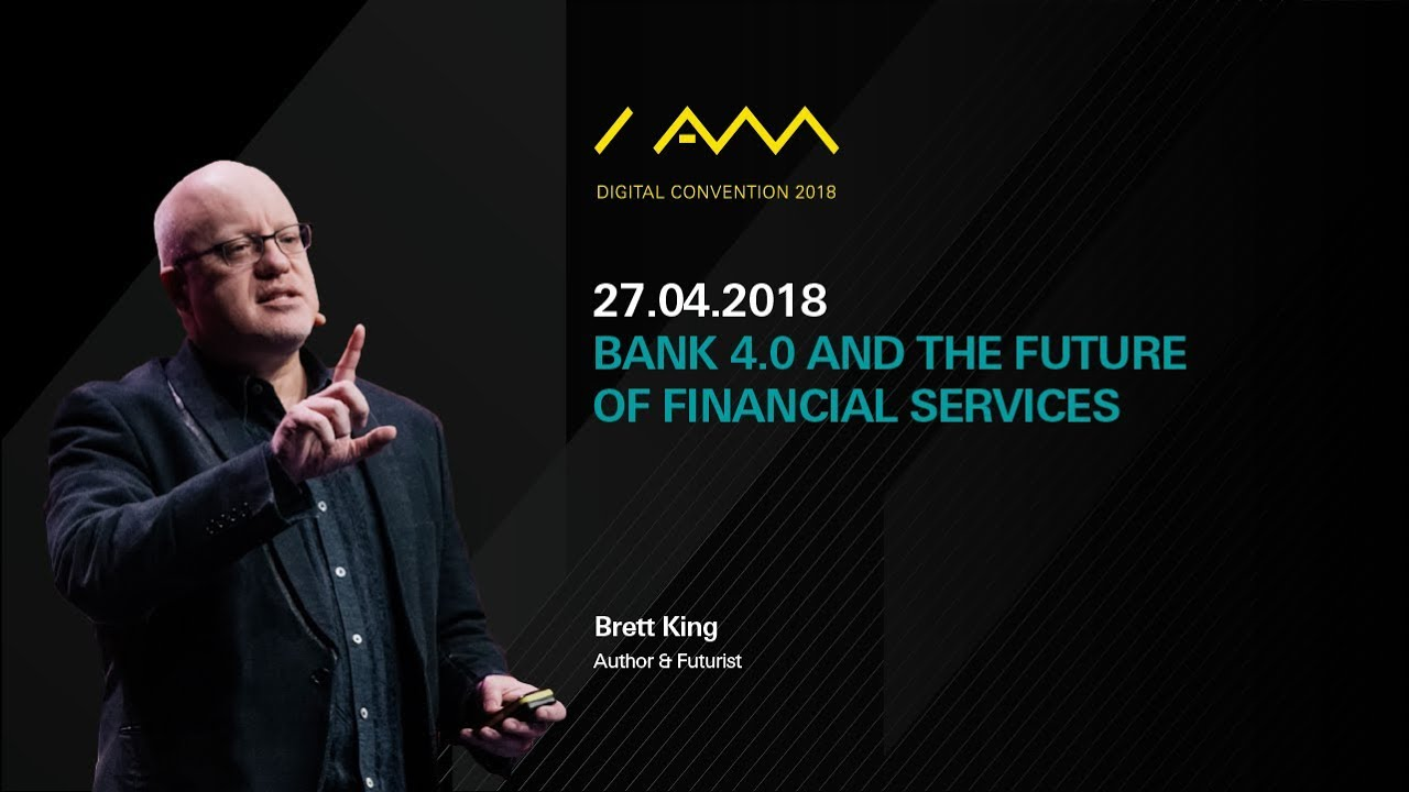 Bank 4.0 and the Future of Financial Services