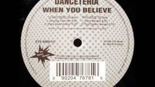 Danceteria - When You Believe