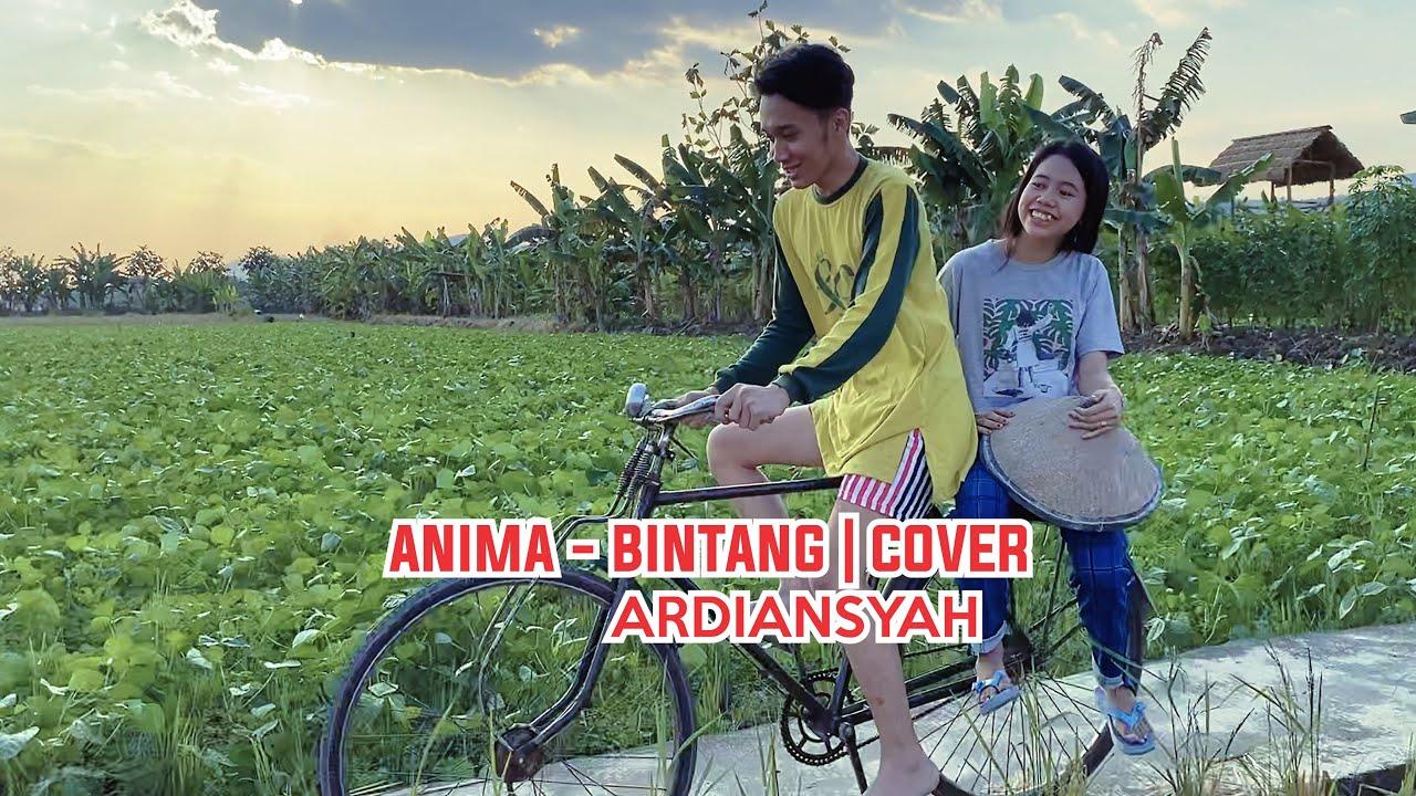 ANIMA - BINTANG COVER by Ardiansyah  PEJUANG LDR!!