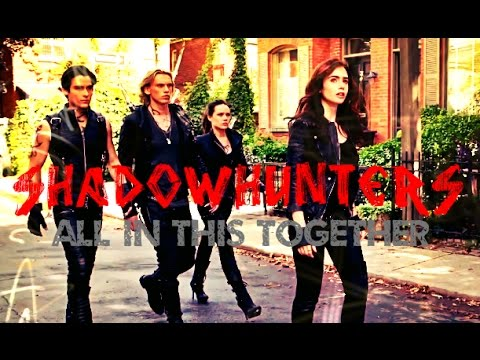 Shadowhunters  All In This Together