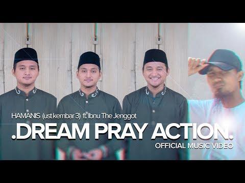 HAMANIS ft. Ibnu The Jenggot - DREAM PRAY ACTION