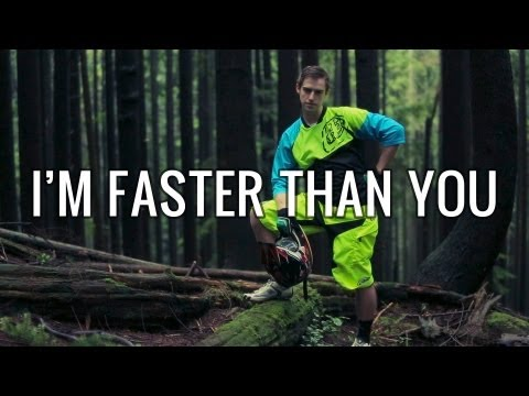 I'm Faster Than You