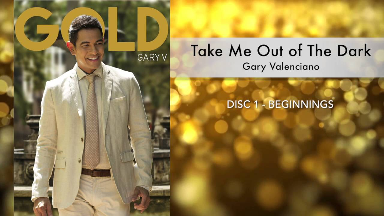 gary valenciano gold album take me out of the dark youtube. Black Bedroom Furniture Sets. Home Design Ideas