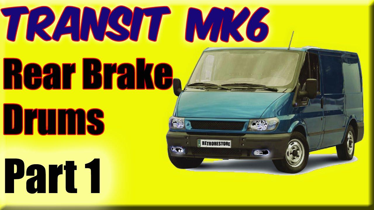 Part 1 Ford Transit Mk6 Rear Brake Drum Handbrake Stuck On Stripdown