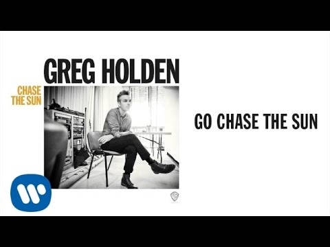 Greg Holden - Go Chase The Sun (Audio)