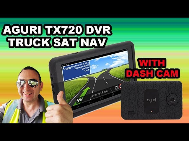 Aguri TX720 DVR TRUCK SAT NAV UK and Ireland