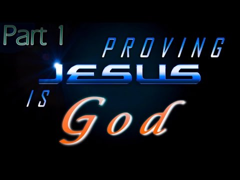 Proving Jesus Is God | Pt. 1 | The Basic 7