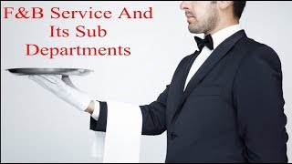 F&B Service Department And Its Sub Departments