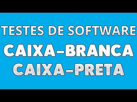 TESTES de SOFTWARE — Teste CAIXA-BRANCA e CAIXA-PRETA