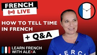 🔴LIVE: How to tell time in French   French Q