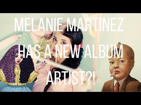 UPDATE: Melanie Martinez has a new artist for the album?!