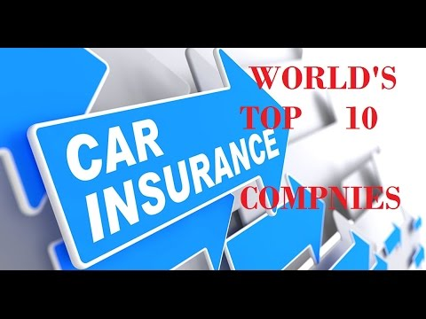 WORLD T0P 10 AUTO INSURANCE COMPANIES WITH HIGHEST MARKET SHARE