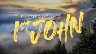 1st John: The Never Changing Gospel Of Jesus Christ