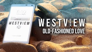 Westview - Old-Fashioned Love