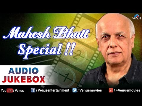 Mahesh Bhatt Special : Best Bollywood Songs || Audio Jukebox