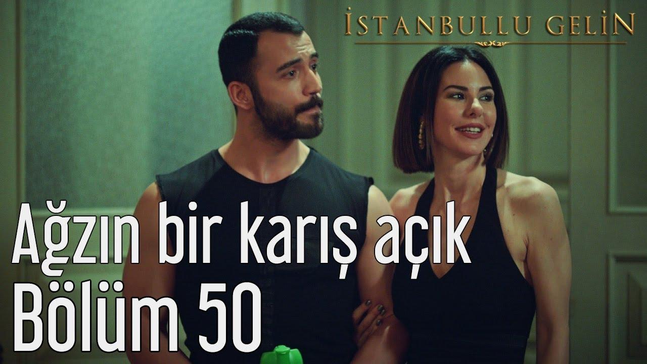İstanbullu Gelin 50. Bölüm - Ağzın Bir Karış Açık