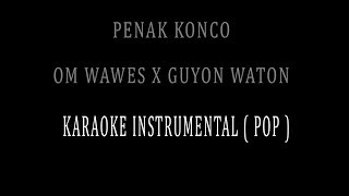 Penak Konco OM WAWES X GUYON WATON KARAOKE INSTRUMENTAL POP.mp3