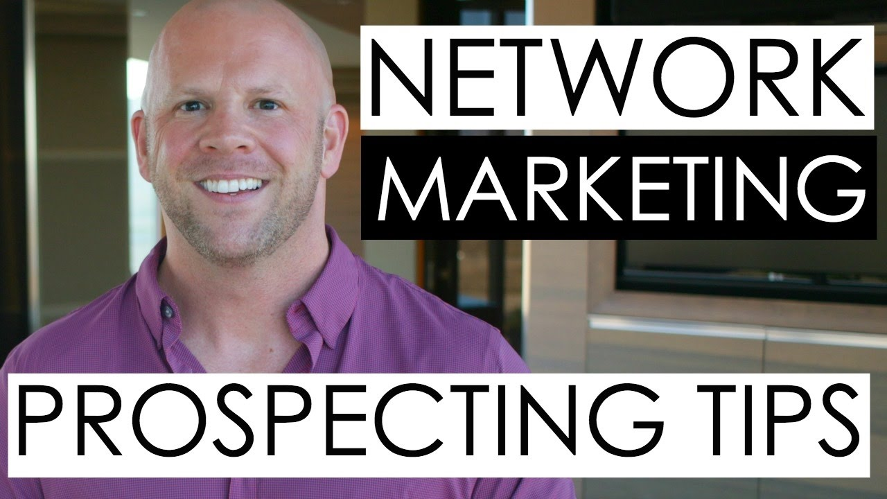 Network Marketing Prospecting Tips