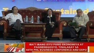 Iba't ibang isyu pang-ekonomiya at pagnenegosyo, tinalakay sa 40th Phl Business Conference and Expo