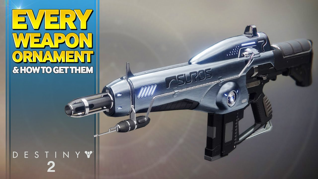 All Destiny 2 Weapon Ornaments – Updated With Names and How to Get