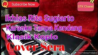 Ikhlas Rita Sugiarto Tanpa Kendang Karaoke Klasik Koplo Cover Sera