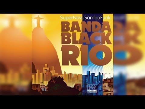 Banda Black Rio - Super Nova Samba Funk (Full Album Stream)