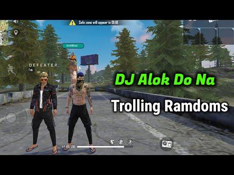Trolling Random Players In Free Fire || DJ Alok Dedo Na