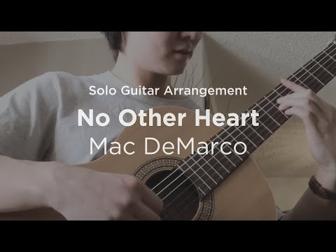 No Other Heart by Mac DeMarco   Solo guitar arrangement / cover
