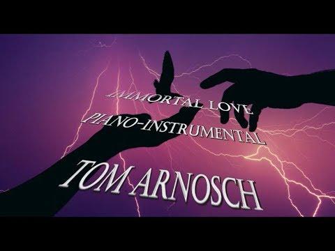 immortal love - piano-instrumental - Tom Arnosch