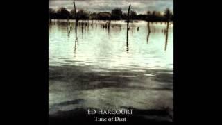 Ed Harcourt - Come Into My Dreamland