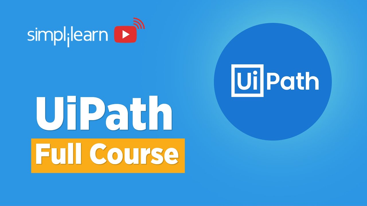 UiPath Full Course   UiPath Tutorial 2021   UiPath Tutorial For Beginners   UiPath RPA   Simplilearn