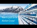 HOW TO PACK FOR AN ALASKAN CRUISE | Princess Cruises