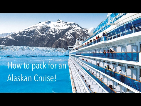 How to pack for an Alaskan Cruise [Princess Cruises]