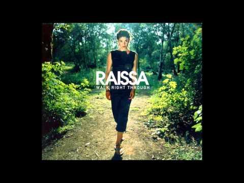 Raissa - Walk Right Through