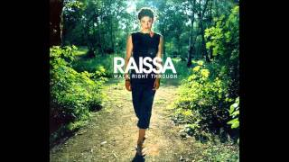 Raissa - Walk Right Through