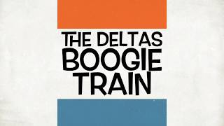 The Deltas - Boogie Train (Teaser)