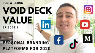 Void Deck Value Episode 1 - Personal Branding Platforms for 2020