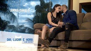 Anna e Saulo - (Cover - Dia, Lugar e Hora)