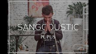 Pupus - Dewa 19 | Sangcoustic Cover #1